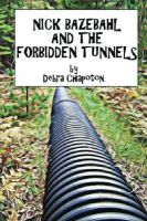 Cover for 'Nick Bazebahl and the Forbidden Tunnels'