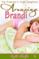 Cover for 'Arousing Brandi (The Preacher's Virgin Daughters)'