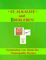 Cover for 'ZU ALKALIZE und UBERLEBEN! - GERMAN Edition - by SHEILA BER'