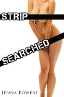 Cover for 'Strip Searched (Reluctant Interracial Gangbang Breeding and Cuckold Erotica)'