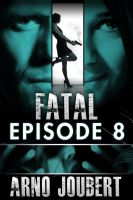 Cover for 'Fatal Episode 8 : Season 1 (Alexa Guerra - The Female Jack Reacher)'