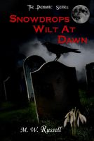 Cover for 'Snowdrops Wilt At Dawn - The Demonic Series bk2'