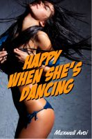 Cover for 'Happy When She's Dancing'