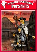 Cover for 'Piccadilly Publishing Presents 2: Sheriff of Friendly'