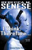 Cover for 'I Think, Therefore...:A Science Fiction Story'