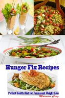 Cover for 'Hunger Fix Recipes : Perfect Health Diet for Permanent Weight Loss'