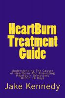 Cover for 'HeartBurn Treatment Guide - Understanding The Causes of Heartburn And Alleviating Heartburn Symptoms Within 14 Days'