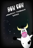 Cover for 'How Cow: Journey through space (Children's picture book)'