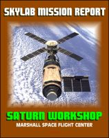 Cover for 'Skylab Mission Report: Saturn Workshop, Marshall Space Flight Center - Technical and Engineering Details of Station Hardware, Subsystems, Experiments, Missions, Crew Systems'