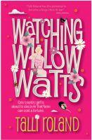 Talli Roland - Watching Willow Watts