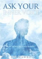 Cover for 'Ask Your Inner Voice How to Sell to Your Market'