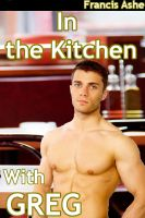 Francis Ashe - In the Kitchen with Greg (m/m)