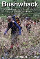 Cover for 'Bushwhack: A Serial Story of Off-Trail Hiking & Camping in the Pacific Northwest Wilderness'