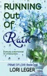 Running Out Of Rain by Lori H. Leger