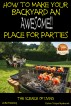 How to Make Your Backyard an Awesome Place for Parties by Colvin Tonya Nyakundi