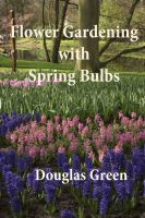 Cover for 'Flower Gardening with Spring Bulbs'
