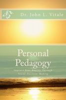 Cover for 'Personal Pedagogy: Improve Your Reality Through Sound Decision-Making'