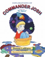 "Explorations of Commander Josh. Book One: ""In Space"""