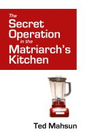 Cover for 'The Secret Operation in the Matriarch's Kitchen'