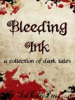 Cover for 'Bleeding Ink - A Collection of Dark Tales'