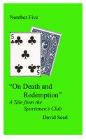 Cover for 'On Death and Redemption -- A Tale of the Sportsmen's Club'