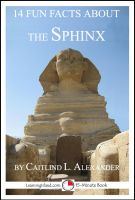 Cover for '14 Fun Facts About the Sphinx: A 15-Minute Book'