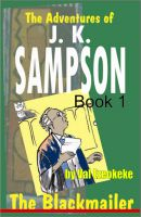Cover for 'The Adventures of J.K Sampson - The Blackmailer'
