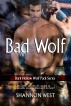 Bad Wolf (Dark Hollow Wolf Pack 12) by Shannon West