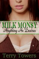 Cover for 'Milk Money: Anything He Desires (Lactation Erotica)'