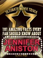 Cover for '101 Amazing Facts Every Fan Should Know about Jennifer Aniston'