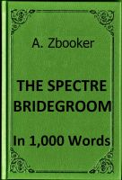 Cover for 'Irving - The Spectre Bridegroom in 1,000 Words'