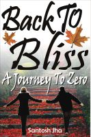 Cover for 'Back To Bliss: A Journey To Zero'