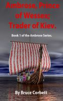 Cover for 'Ambrose, Prince of Wessex; Trader of Kiev.'