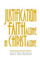 Cover for 'Justification By Faith Alone In Christ Alone'