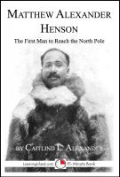 Cover for 'Matthew Alexander Henson: The First Man to Reach the North Pole'