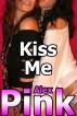 Kiss Me (Lesbian Erotica) by Alex Pink