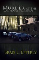 Cover for 'Murder at the Log House Restaurant'