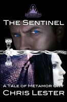 Cover for 'Metamor City: The Sentinel'
