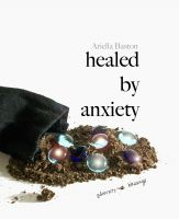 Cover for 'Healed By Anxiety'