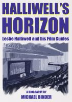 Cover for 'Halliwell's Horizon: Leslie Halliwell and his Film Guides'