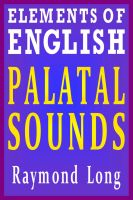 Cover for 'Elements of English: Palatal Sounds'