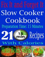 Cover for 'Fix It and Forget It: Slow Cooker Cookbook:  Preparation time: 15 Minutes: 210 Recipes: Meals Ready When You Are'