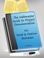Cover for 'The Webmaster Guide to Project Documentation: Small & Medium Businesses'