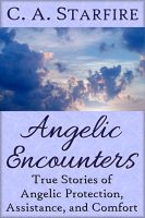 Cover for 'Angelic Encounters: True Stories of Angelic Protection, Assistance, and Comfort'