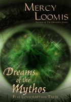 Cover for 'Dreams of the Mythos: Five Lovecraftian Tales'