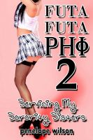 Cover for 'Futa Futa Phi 2: Servicing My Sorority Sisters (Futanari Transformation Erotica)'