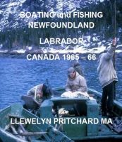 Cover for 'Boating and Fishing Newfoundland Labrador Canada 1965 – 66'