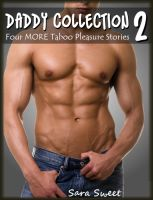Cover for 'Daddy Collection 2 - Four MORE Taboo Pleasure Stories'