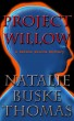 Project Willow by Natalie Buske Thomas