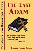 Cover for 'The Last Adam (Grace and Knowledge Series)'